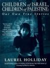 Children of Israel, Children of Palestine - Laurel Holliday