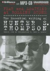 Fear and Loathing at Rolling Stone: The Essential Writing of Hunter S. Thompson - Hunter S. Thompson