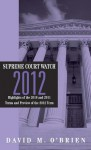 Supreme Court Watch 2012: An Annual Supplement - David M. O'Brien