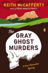 The Gray Ghost Murders: A Sean Stranahan Mystery - Keith McCafferty