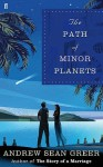 The Path of Minor Planets. Andrew Sean Greer - Andrew Sean Greer