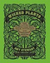 Wicked Plants: The A-Z of Plants That Kill, Maim, Intoxicate and Otherwise Offend - Amy Stewart