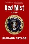 Red Mist: Marilyn Monroe. Jfk. Murder. Assassination. One Witness - Richard Taylor