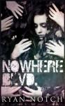 Nowhere Blvd. - Ryan Notch