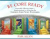Be Core Ready: Powerful, Effective Steps to Implementing and Achieving the Common Core State Standards (Core Ready Series) - Pam Allyn