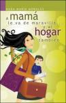 A Mama Le Va de Maravilla... y Al Hogar Tambien - Hada Maria Morales