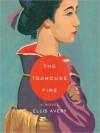 The Teahouse Fire (MP3 Book) - Ellis Avery, Barbara Caruso