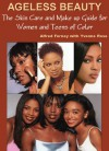Ageless Beauty: The Ultimate Skincare & Makeup Book for Women & Teens of Color - Alfred Fornay, Yvonne Rose