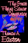 The Great Flying Saucer Conspiracy - Thomas A. Easton
