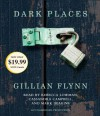 Dark Places - Gillian Flynn, Rebecca Lowman, Cassandra Campbell, Mark Deakins