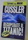 Recuperate il Titanic! (Le avventure di Dirk Pitt, #4) - Clive Cussler