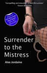 Surrender to the Mistress - Alex Jordaine