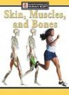 Skin, Muscles And Bones - Steve Parker