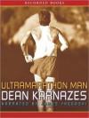 Ultramarathon Man: Confessions of an All-Night Runner (MP3 Book) - Dean Karnazes, James Yaegashi