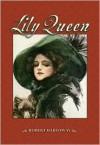 Lily Queen - Robert Hardaway