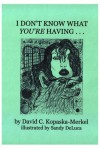 I Don't Know What You're Having... - David C. Kopaska-Merkel