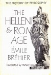 The History of Philosophy: The Hellenistic and Roman Age - Émile Bréhier, Wade Baskin