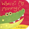 Where's My Mommy? - Jo Brown