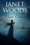 Moon Cutters - Janet Woods