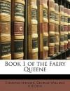 Book 1 of the Faery Queene - Edmund Spenser, George Kitchin