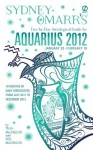 Sydney Omarr's Day-by-Day Astrological Guide for the Year 2012: Aquarius: Aquarius (Sydney Omarr's Day-By-Day Astrological: Aquarius) - Trish MacGregor, Rob MacGregor