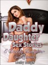 DADDY DAUGHTER SEX STORIES: 5 Daddy Daughter Sex Stories (Hardcore Stories of Rough and Reluctant Sex; Anal virgins, Domination, Force-Fucking and More) - Kelly Leigh