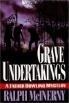 Grave Undertakings: A Father Dowling Mystery - Ralph McInerny
