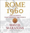 Rome 1960: The Olympics that Changed the World (Audio) - David Maraniss