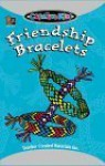 Friendship Bracelets - Dona Herweck Rice