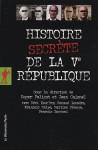 Histoire secrète de la Ve République - Roger Faligot, Jean Guisnel