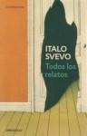 Todos los Relatos - Italo Svevo, Carlos Manzano