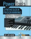 Power Tools for Synthesizer Programming: The Ultimate Reference for Sound Design Book/CD-ROM - Jim Aikin