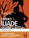 Iliade. L'aspra contesa - Homer, Massimo Popolizio, Piero Maccarinelli