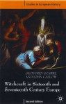 Witchcraft and Magic in Sixteenth and Seventeenth Century Europe. Studies in European History - Geoffrey Scarre, John Callow