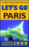 Let's Go Paris 1999 - Let's Go Inc., Brian Martin, Mercedes S. Hinton, Laura Beth Deason, Bulbul Tiwari