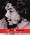Che desde la Memoria: El que fui - Ernesto Guevara, Victor Casaus
