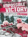 Impossible Victory: The Battle of Stalingrad - Eric Fein