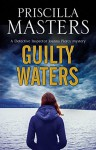 Guilty Waters: A Joanna Piercy British police procedural (A Joanna Piercy Mystery) - Priscilla Masters