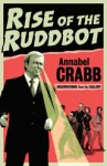 Rise of the Ruddbot: Observations from the Gallery - Annabel Crabb