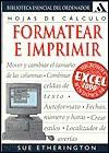 Formatear E Imprimir-Excel 2000 (Biblioteca Esencial del Ordenador) - Sue Etherington