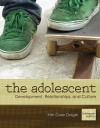 The Adolescent: Development, Relationships, and Culture (13th Edition) - Kim Gale Dolgin