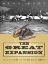 The Great Expansion: The Ultimate Risk That Changed the NHL Forever - Alan Bass