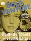 Bold Venture, Vol. 2 - Humphrey Bogart, Lauren Bacall