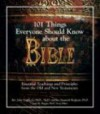 101 Things Everyone Should Know about the Bible: Essential Teachings and Principles from the Old and New Testament - John Trigilio Jr., Kenneth Brighenti