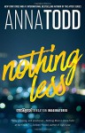 Nothing Less (The Landon series) - Anna Todd