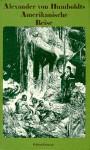 Alexander von Humboldts Amerikanische Reise - Hanno Beck