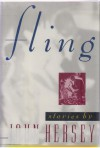 Fling and Other Stories - John Hersey