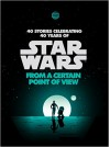 Star Wars: From A Certain Point Of View - Various