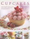 Cupcakes: Truly Delectable Creations for Every Day, for Special Occasions and for Sharing with Friends, with 75 Ideas Shown Step-By-Step and More Than 270 Beautiful Photographs. - Carol Pastor