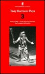 Plays 3: Poetry or Bust / The Kaisers of Carnuntum / The Labourers of Herakles - Tony Harrison